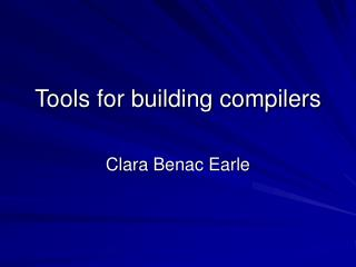 Tools for building compilers