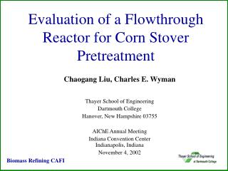 Evaluation of a Flowthrough Reactor for Corn Stover Pretreatment