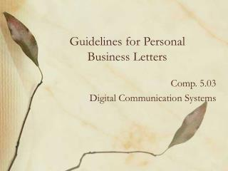 Guidelines for Personal  Business Letters