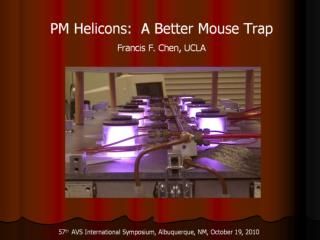 PM Helicons, a Better Mouse Trap