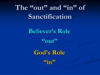 """The """"out"""" and """"in"""" of Sanctification"""