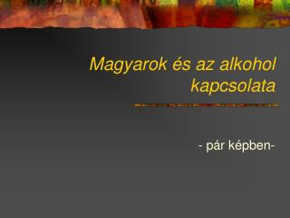 Magyarok és az alkohol kapcsolata