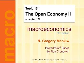 Topic 15: The Open Economy II (chapter 12)