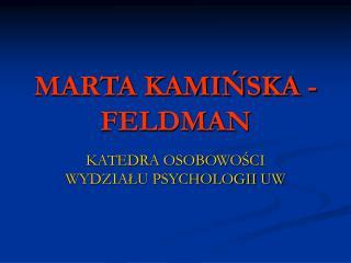 MARTA KAMIŃSKA - FELDMAN