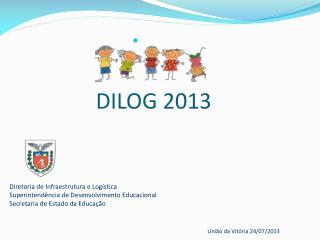 Diretoria de Infraestrutura e Logística Superintendência de Desenvolvimento Educacional