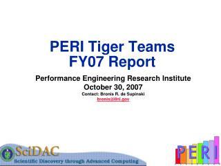 PERI Tiger Teams FY07 Report