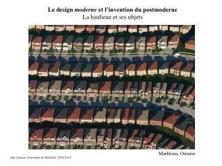 Le design moderne et l invention du postmoderne La banlieue et ses objets