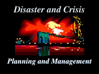 Disaster and Crisis