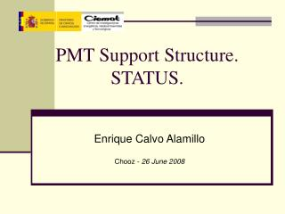 PMT Support Structure. STATUS.