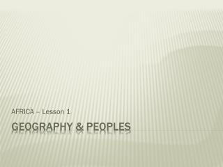 GEOGRAPHY & PEOPLES
