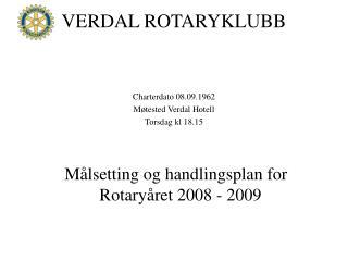 Charterdato 08.09.1962 Møtested Verdal Hotell Torsdag kl 18.15