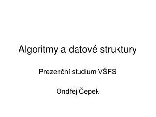 Algoritmy a datové struktury