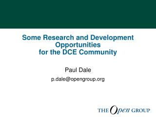 Some Research and Development Opportunities     for the DCE Community