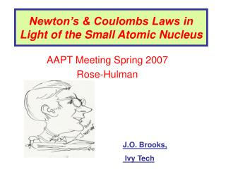 Newton s  Coulombs Laws in Light of the Small Atomic Nucleus