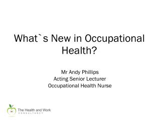 What`s New in Occupational Health?
