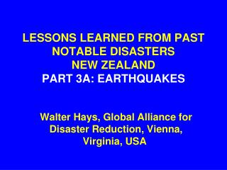 LESSONS LEARNED FROM PAST NOTABLE DISASTERS NEW ZEALAND PART 3A: EARTHQUAKES