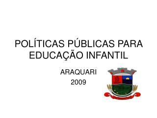 POLÍTICAS PÚBLICAS PARA EDUCAÇÃO INFANTIL