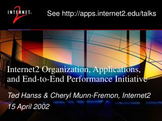 Internet2 Organization, Applications, and End-to-End Performance Initiative