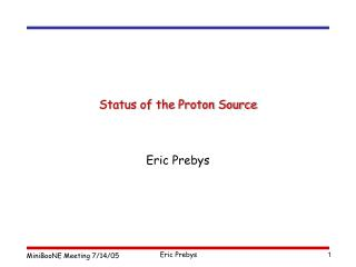 Status of the Proton Source