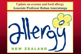 Update on eczema and food allergy Associate Professor Rohan Ameratunga