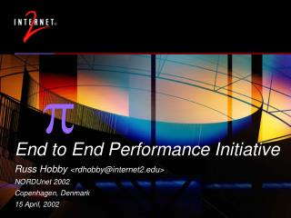 End to End Performance Initiative Russ Hobby  <rdhobby@internet2> NORDUnet 2002