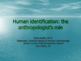 Human identification: the anthropologist�s role