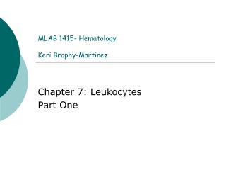 MLAB 1415- Hematology Keri Brophy-Martinez