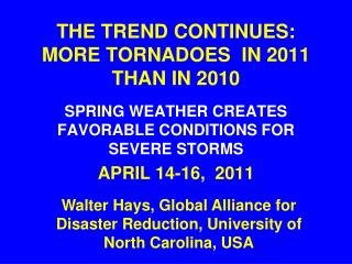 THE TREND CONTINUES: MORE TORNADOES  IN 2011 THAN IN 2010