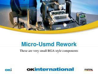 Micro-Usmd Rework