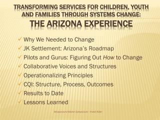 Why We Needed to Change JK Settlement: Arizona's Roadmap