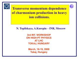 N. Topilskaya, A.Kurepin – INR, Moscow