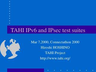 TAHI IPv6 and IPsec test suites
