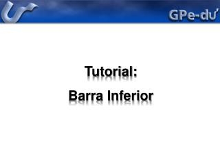 Tutorial: Barra Inferior
