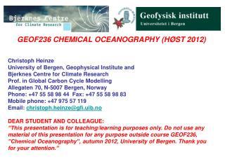 GEOF236 CHEMICAL OCEANOGRAPHY (H�ST 2012) Christoph Heinze