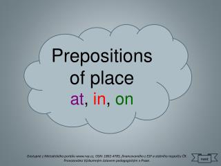 Prepositions of place at , in , on