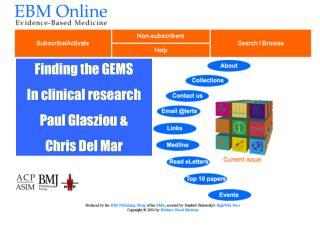 Finding the GEMS In clinical research Paul Glasziou & Chris Del Mar
