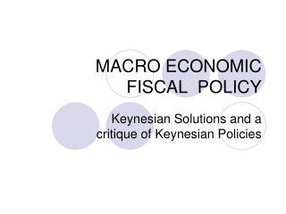 MACRO ECONOMIC  FISCAL  POLICY