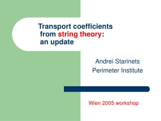 Transport coefficients from string theory :  an update
