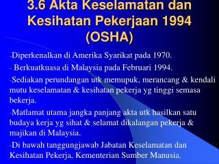 3.6 Akta Keselamatan dan Kesihatan Pekerjaan 1994 (OSHA)
