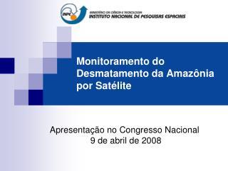 Monitoramento do Desmatamento da Amazônia por Satélite