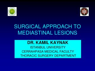 SURGICAL APPROACH TO MEDIASTINAL LESIONS