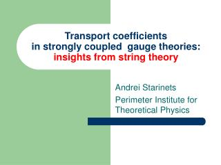Transport coefficients  in strongly coupled  gauge theories:  insights from string theory