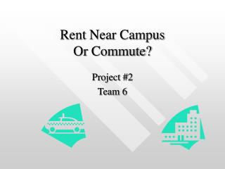 Rent Near Campus Or Commute?