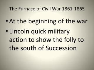 The Furnace of Civil War 1861-1865