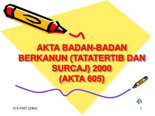 AKTA BADAN-BADAN BERKANUN (TATATERTIB DAN SURCAJ) 2000  (AKTA 605)