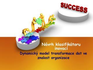 Dynamický model transformace dat ve znalost organizace