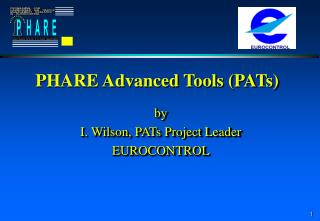 PHARE Advanced Tools (PATs)