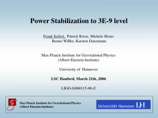 Power Stabilization to 3E-9 level