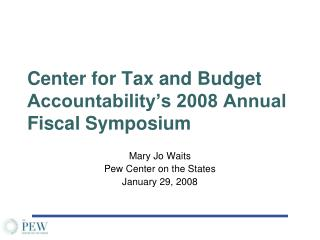 Center for Tax and Budget Accountability's 2008 Annual Fiscal Symposium