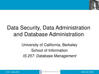 Data Security, Data Administration and Database Administration